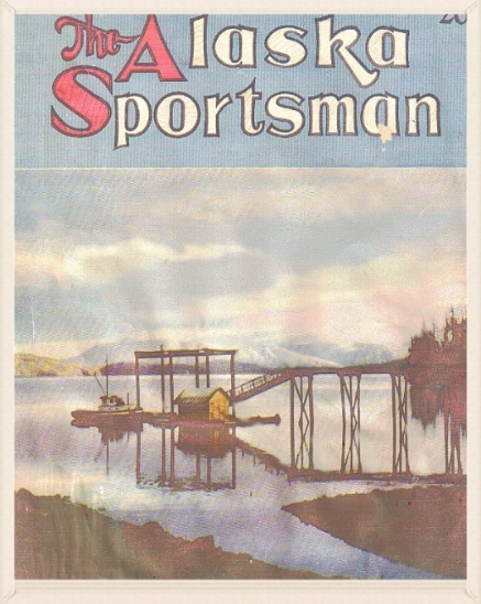 Knudson Cove in 1945 featured on the cover of  The Alaska Sportsman  which went on to become  Alaska Magazine.