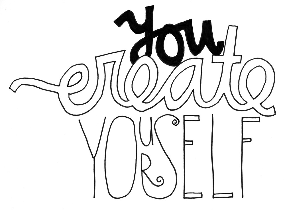 you create yourself.jpg