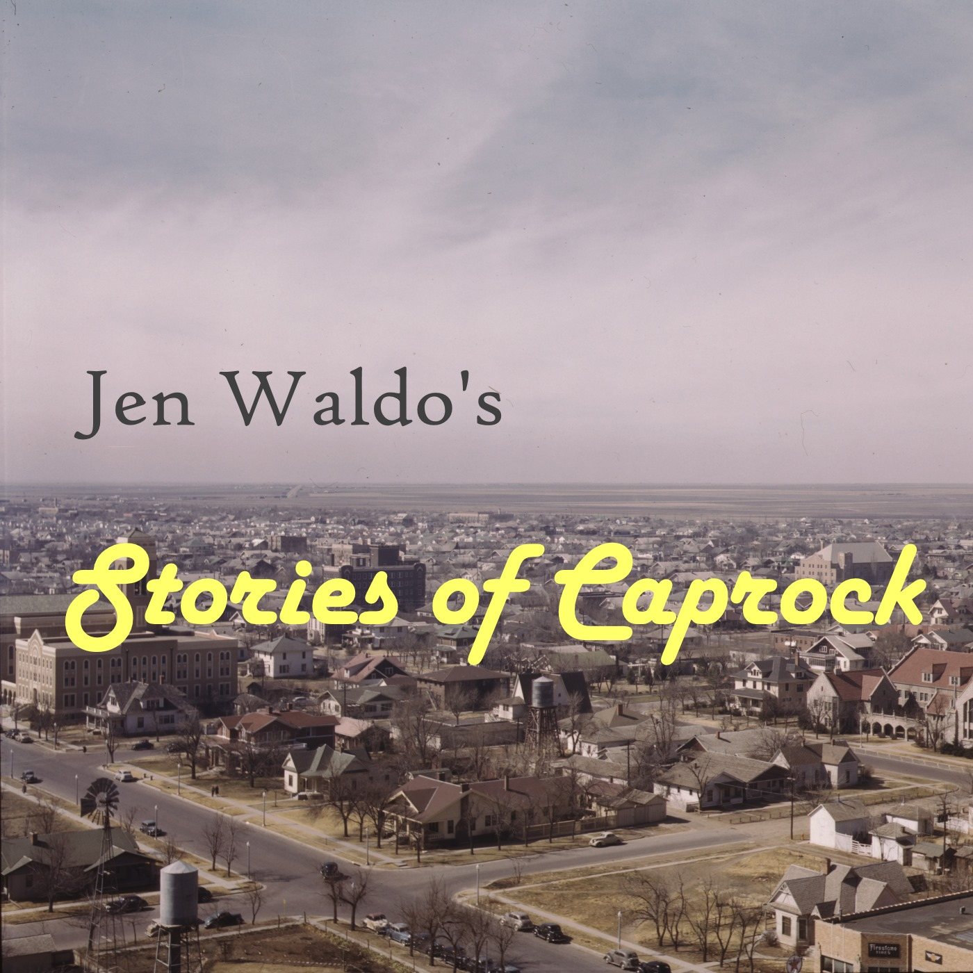 Stories of Caprock - Jen Waldo