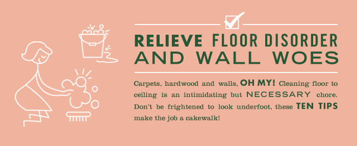 Relieve Floor Disorder and Wall Woes