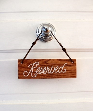 Wooden Reserved Signs (7.5 x 2.5 in) In Stock: 7 Price: $2.50 ea.