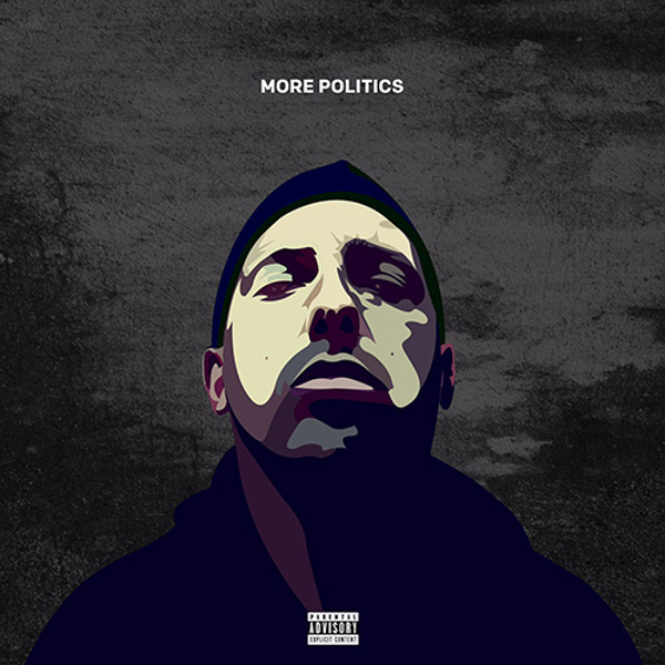 1. More Politics (prod. By Just Blaze) 2. I Dream B.I.G. Ft. Sheek Louch & Styles P (prod. by Buckwild) 3. Looking Back (prod. By Justice League) 4. Where's The Love Ft. Bun B, Bodega Bamz, & Masspike Miles (prod. By Hi-Tek) 5. We're Both Wrong ft. Saigon (prod. By Q-Tip) 6. Let's Go (Part 2) ft. Kxng Crooked (prod. By Statik Selektah) 7. Top Shotta ft. Joey Bada$$ (prod. By Statik Selektah) 8. Krazy Thangs ft. Cyrus Deshield (prod. By Nottz) 9. First Love ft. Sean Taylor (prod. By Statik Selektah) 10. The Last Time (prod. By Statik Selektah) 11. Moving Forward ft. Kendra Foster (prod. By Statik Selektah) 12. The Curve ft. Westside Gunn, Conway & Your Old Droog (prod. By Statik Selektah) 13. The Bar Show ft. Chris Rivers & Ea$y Money (prod. By Statik Selektah) 14. It's Quiet (prod. By Dame Grease)