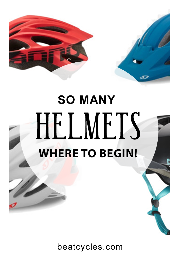 So Many Helmets, Where to Begin. How to choose which style of helmet will best for you! | Beat Cycles