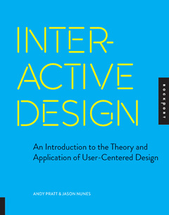 Interactive Design: An Introduction to the Theory and Application of User-Centered Design In this book, Andy and co-author Jason Nunes take a unique approach to the study of interactive design. They examine the user-centered design process from the perspective of a designer. It was published by Rockport Press in September 2012. Buy Now