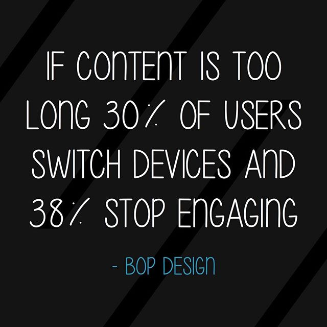 If content is too long, 30% of users switch devices and 38% stop engaging #designstat