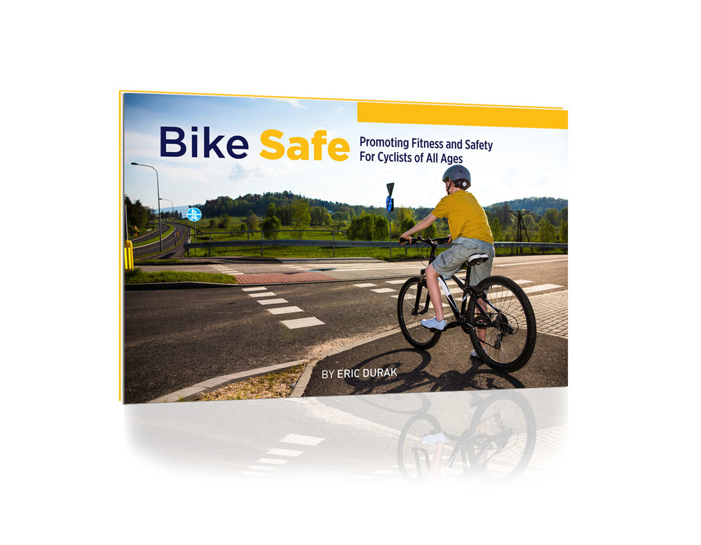 Bike Safe   promotes fitness and safety for riders of all ages.