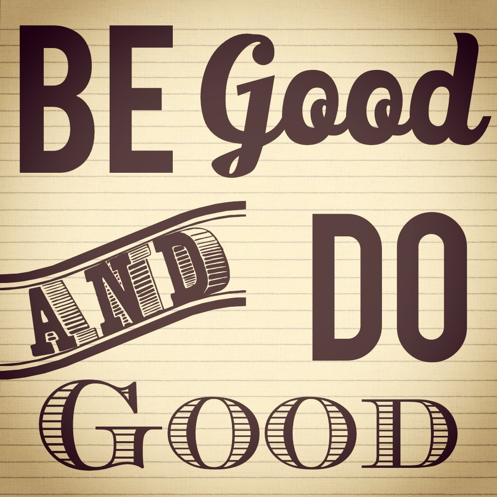 Be Good. Do Good.