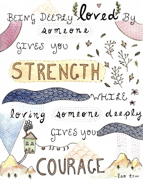 thehopecenter :       Being Deeply Loved by Someone Gives You Strength