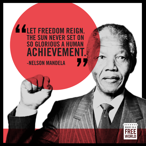 "madeinafreeworld: The world has just lost a great leader. Thank you Nelson Mandela! May you rest in peace. ""For to be free is not merely to cast off one's chains, but to live in a way that respects and enhances the freedom of others."" Your legacy lives on."