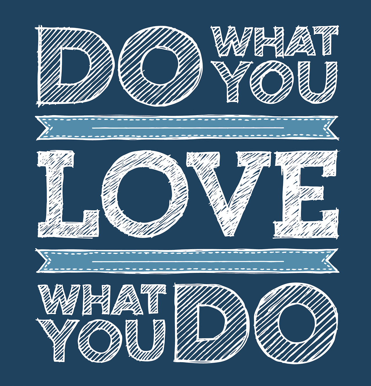 Image via  Mike McDonald /Shutterstock       Do what you love. Love what you do.