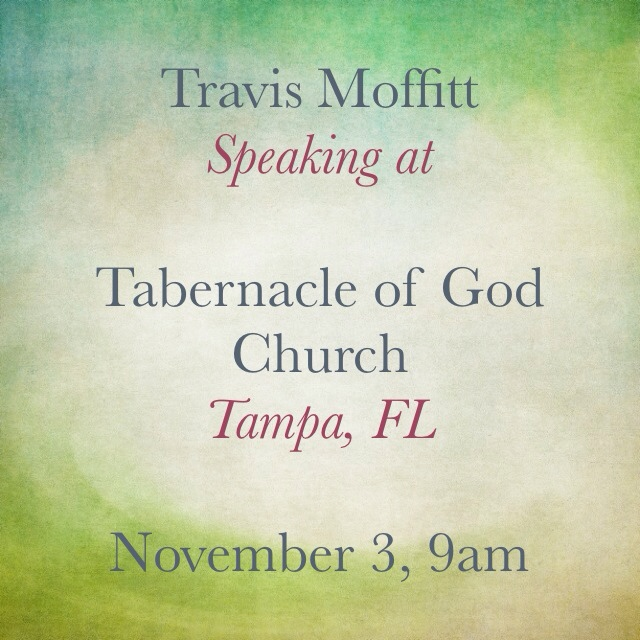 Join Travis Moffitt at Tabernacle of God Church in Tampa, Fl