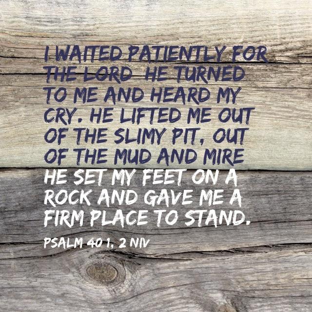Psalm 40 1-2 NIV