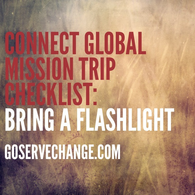 goservechange: Always remember to Bring a flashlight.