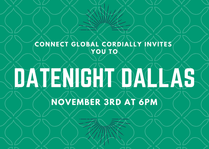 Mark Your Calendars : Connect Global Date Night November 3rd, 2018