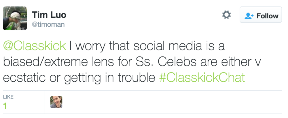 Tim Luo @timoman @Classkick I worry that social media is a biased/extreme lens for students.