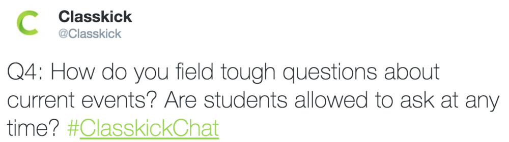 Classkick @Classkick Q4: How do you field tough questions about current events?