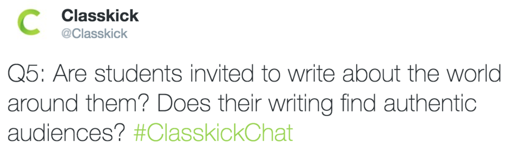 Classkick @Classkick Q5: Are students invited to write about the world around them?