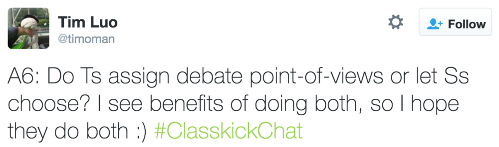 Tim Luo @timoman A6: Do Teachers assign debate point-of-views or let Students choose?