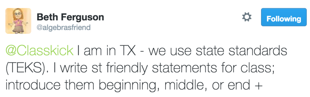 Beth Ferguson @algebrasfriend @Classkick I am in TX - we use state standards (TEKS)