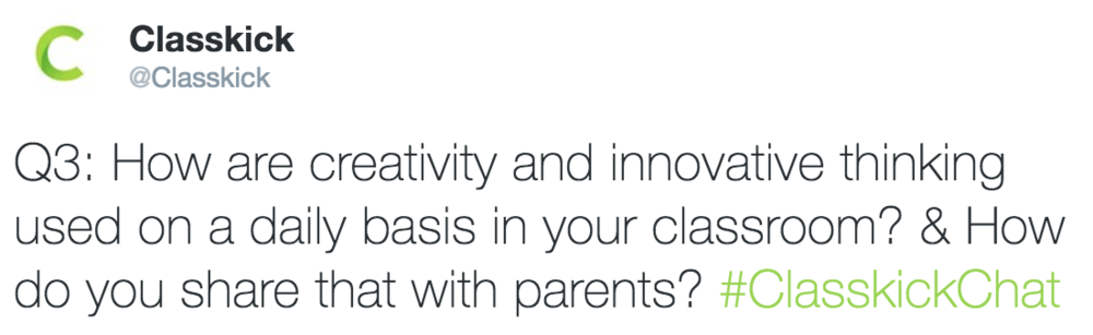 Classkick @Classkick Q3: How are creativity and innovative thinking used on a daily basis in your classroom?