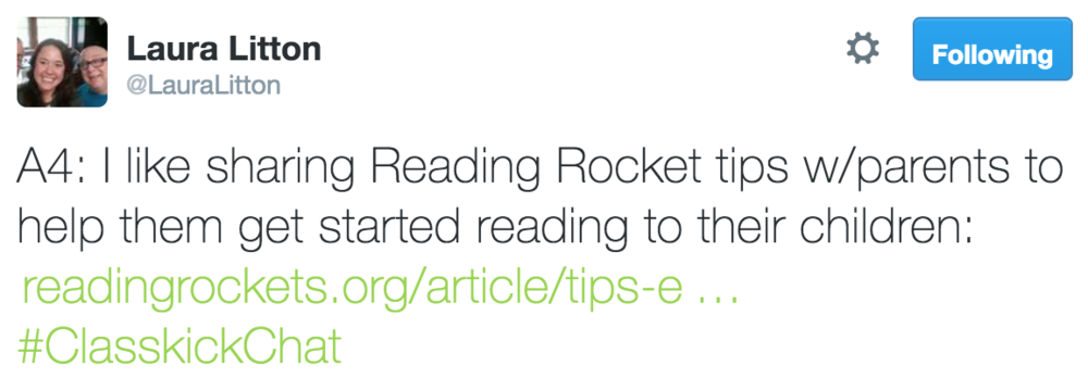 Laura Litton @LauraLitton A4: I like sharing Reading Rocket tips with parents to help them get started reading to their children.