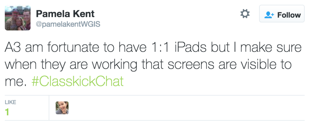 Pamela Kent @PamelaKentWGIS A3: I am fortunate to have 1:1 iPads but I make sure when they are working that screens are visible to me. #ClasskickChat