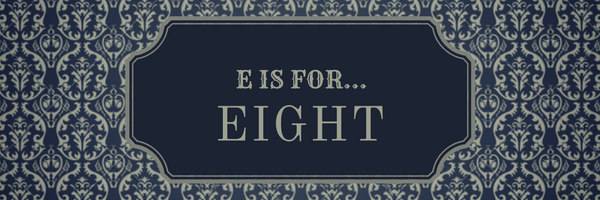 E is for Eight