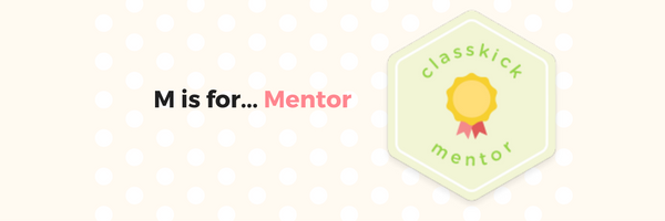 M is for Mentors