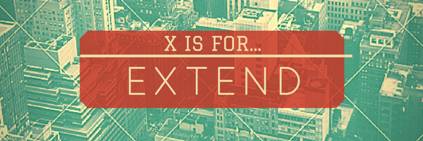 X is for eXtend