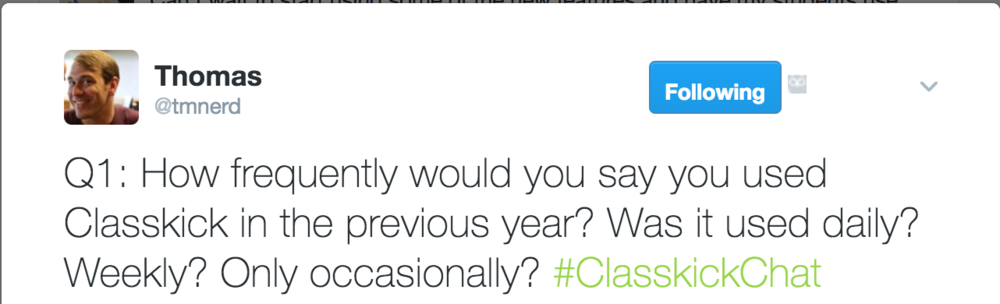 Q1: How frequently would you say you used Classkick in the previous year? Was it used daily? Weekly? Only occasionally? #ClasskickChat