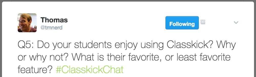 Q5: Do your students enjoy using Classkick? Why or why not? What is their favorite, or least favorite feature? #ClasskickChat