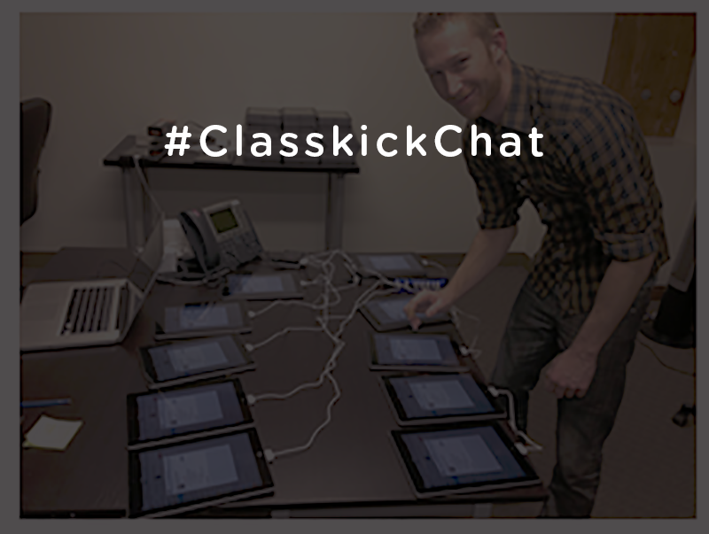#ClasskickChat May 3, 2016