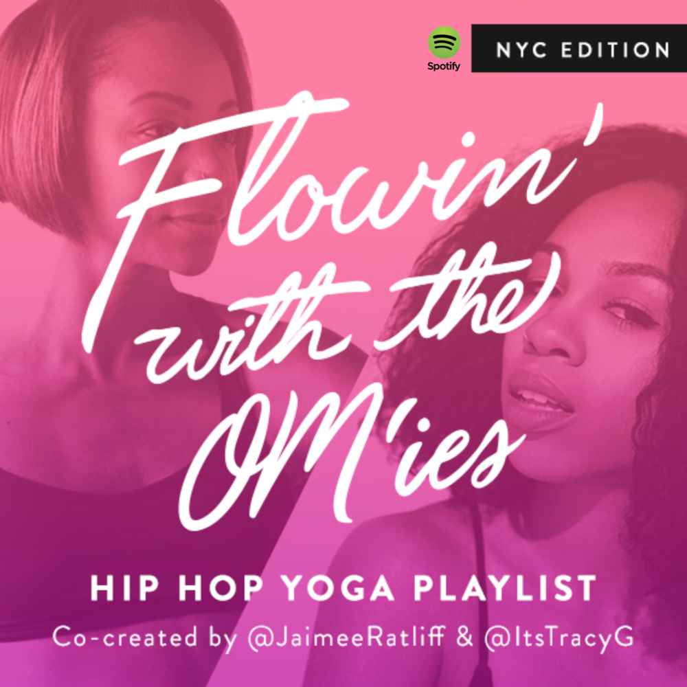 A hip-hop yoga playlist curated on Spotify by wellness content creator Tracy G to promote Jamiee Ratliff's hip hop yoga tour stop in NYC