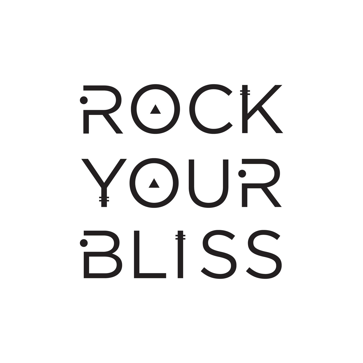 ROCK YOUR BLISS