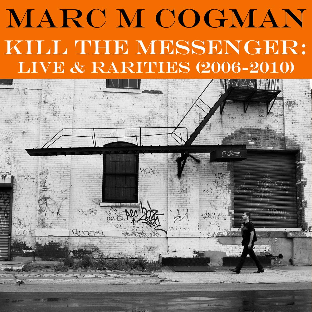 Kill the Messenger: Live & Rarities (2006-2009)   2013