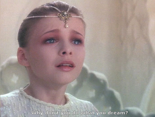 """Why don't you do what you dream?""     The Neverending Story (1984)."