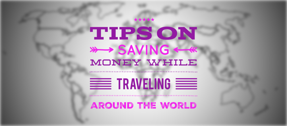 Tips on traveling the world