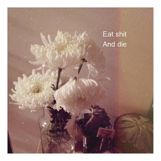 #eatshit #dontactuallydie