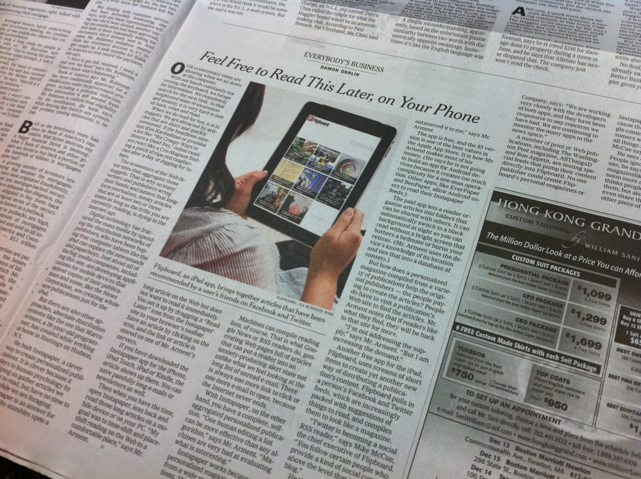 I'm so proud of you  honey!  The Sunday Times is kind of a big deal.   Side note: After reading the article in print, I had to wash the newsprint smudges off my hands. I should have used  Instapaper .     instapaper :       The New York Times: Feel Free to Read This Later, on Your Phone     Instapaper was featured in today's print edition of  The New York Times  in this Sunday Business article. I'm incredibly honored. This is getting framed and hung on the wall in the Instapaper office.