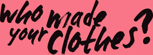 who_made_your_clohts_fashion_revolution