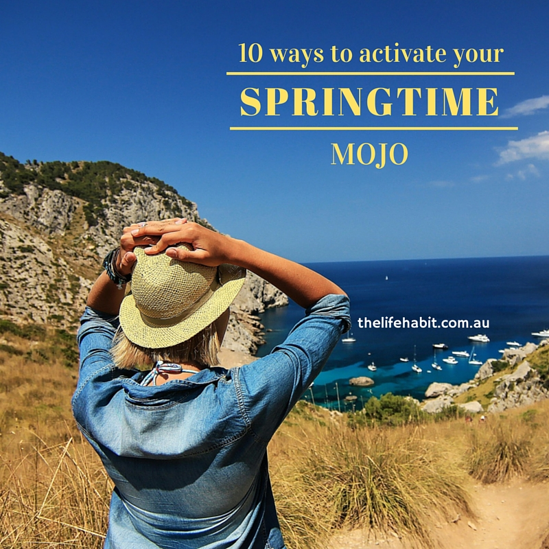 10 ways to activate your springtime mojo
