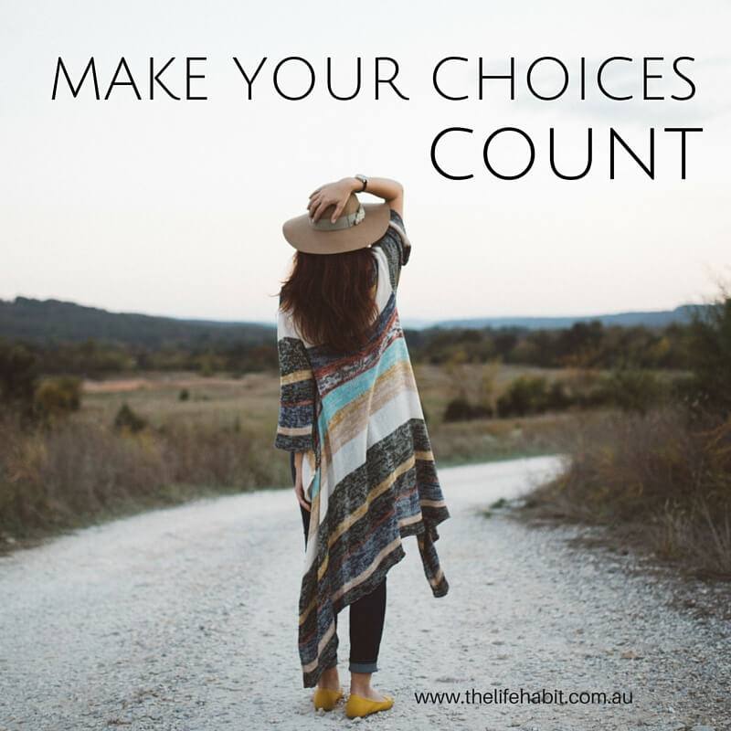 The_Life_Habit_Make_Your_Choices_Count