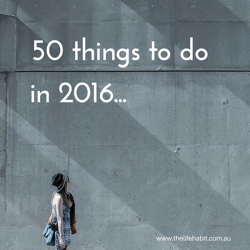 The_Life_Habit_50_Things_To_Do_In_2016