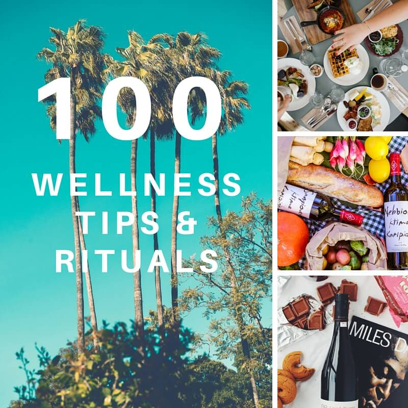 The Life Habit 100 Wellness Tips & Rituals