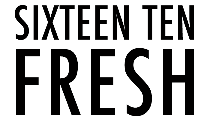sixteen ten fresh