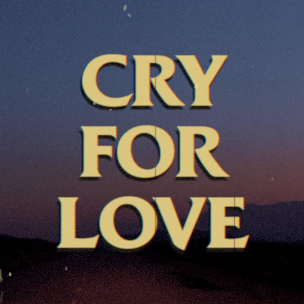 CRY FOR LOVE FINAL ART.jpg