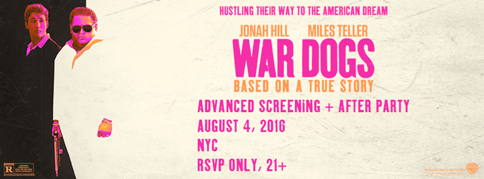 Special Advance Screening + After Party for War Dogs  New York Location / Invitation Only DM for more information.