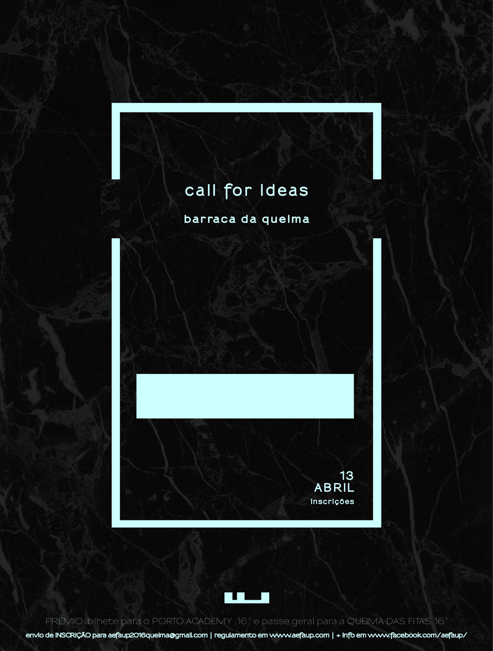 CALL FOR IDEAS | BARRACA DA QUEIMA AEFAUP 16´