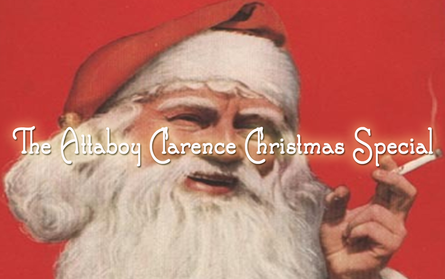 The Attaboy Clarence Christmas Special