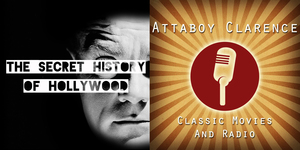 The Secret History Of Hollywood / Attaboy Clarence